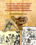 """La lucha, los aluches y los juegos populares y aristocráticos en la literatura española"""""""